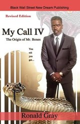My Call IV The Origin of Mr. Bones | Ronald Gray |