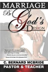 Marriage, by Gods Design | C. Bernard McBride |