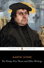 Ninety-Five Theses and Other Writings | Martin Luther |