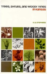 Trees, Shrubs, and Woody Vines in Kansas | Homer A. Stephens |