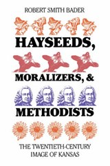 Hayseeds, Moralizers, and Methodists | Robert Smith Bader |