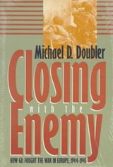 Closing with the Enemy | Michael D. Doubler |