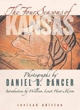The Four Seasons of Kansas | Dancer, Daniel D. ; Least Heat-Moon, William |