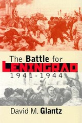 The Battle for Leningrad, 1941-1944 | David M. Glantz |