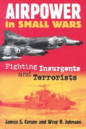 Airpower in Small Wars (PB) | James S. Corum |