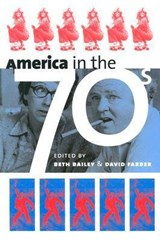 America in the Seventies | Beth L. Bailey |