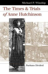 The Times and Trials of Anne Hutchinson | Michael P. Winship |