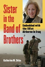 Sister In The Band Of Brothers | Katherine M. Skiba |