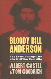 Bloody Bill Anderson | Albert Castel |