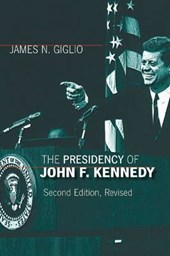 The Presidency of John F. Kennedy | James N. Giglio |