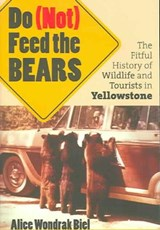 Do Not Feed the Bears | Alice Wondrak Biel |