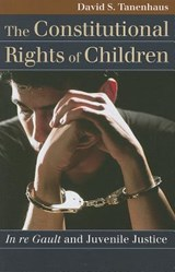The Constitutional Rights of Children | David S. Tanenhaus |
