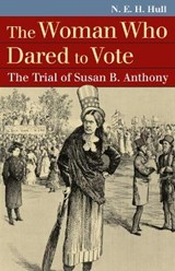 The Woman Who Dared to Vote | N. E. H. Hull |
