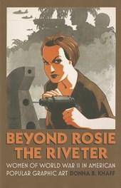 Beyond Rosie the Riveter