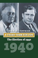 A Third Term for FDR | John W. Jeffries |