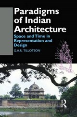 Paradigms of Indian Architecture | G. H. R. Tillotson |