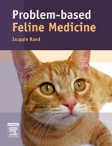 Problem-based Feline Medicine | Jacquie Rand |