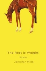 The Rest Is Weight | Jennifer Mills |