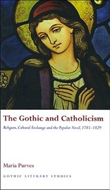 The Gothic and Catholicism | Maria Purves |