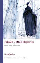Female Gothic Histories | Diana Wallace |