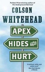 Apex Hides the Hurt | Colson Whitehead |