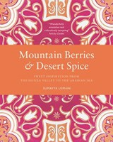 Mountain berries and desert spice | Sumayya Usmani |