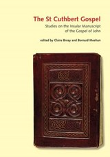 The St Cuthbert Gospel | BREAY,  Claire |