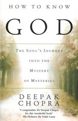 How To Know God | Deepak Chopra |
