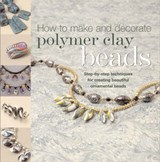 How to Make Polymer Clay Beads | Carol Blackburn |