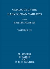 Catalogue of the Babylonian Tablets in the British Museum | Sigrist, M. ; Zadok, R. ; Walker, C. B. F. |