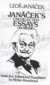 Janacek's Uncollected Essays on Music