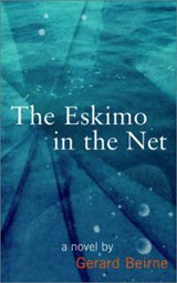 The Eskimo in the Net | Gerard Beirne |