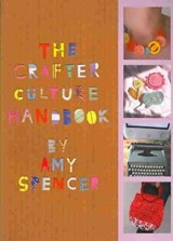 The Crafter Culture Handbook | Amy Spencer |