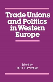 Trade Unions and Politics in Western Europe
