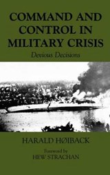 Command and Control in Military Crisis | Harald Hiback |