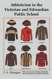 Athleticism in the Victorian and Edwardian Public School