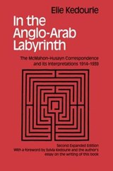 In the Anglo-Arab Labyrinth | Elie Kedourie |