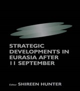 Strategic Developments in Eurasia After 11 September | Shireen Hunter |
