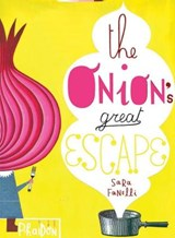 Onion's Great Escape | Sara Fanelli |