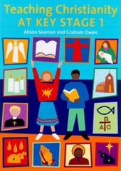 Teaching Christianity at Key Stage | Seaman, Alison ; Owen, Graham |