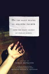On the Many Deaths of Amanda Palmer (and the Many Crimes of Tobias James)