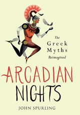 Arcadian Nights | John Spurling |