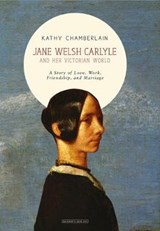 Jane Welsh Carlyle and Her Victorian World | Kathy Chamberlain |
