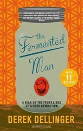 Fermented man: a year on the frontlines of a food revolution