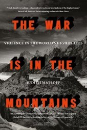 War is in the Mountains | Judith Matloff |