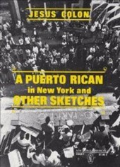A Puerto Rican in New York, and Other Sketches | Jesus Colon |