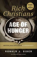 Rich Christians in an Age of Hunger | Ronald J. Sider |