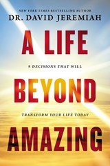 A Life Beyond Amazing | David Jeremiah |