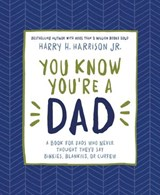 You Know You're a Dad | Harry Harrison |