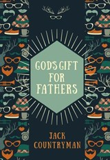 God's Gift for Fathers | Jack Countryman |